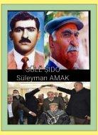 SÜLĔ ŞIDO Süleyman AMAK