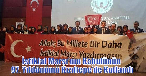 12 Mart İstiklal Marşı'nın Kabulünün 97. Yıldönümü Kızıltepe'de kutlandı