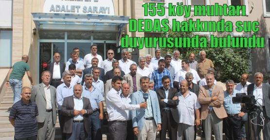 155 köy muhtarı DEDAŞ hakkında suç duyurusunda bulundu
