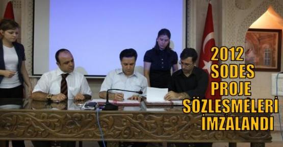 2012 SODES PROJE SÖZLEŞMELERİ İMZALANDI