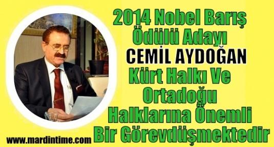 2014 Nobel Barış Ödülü Adayı CEMİL AYDOĞAN:Kürt Halkı Ve Ortadoğu Halklarına Önemli Bir Görevdüşmektedir