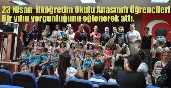 23 Nisan  İlköğretim Okulu Anasınıfı öğrencileri Bir yılın yorgunluğunu eğlenerek attı.