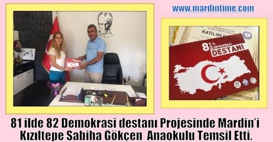 81 ilde 82 Demokrasi destanı Projesinde Mardin'i Kızıltepe Sabiha Gökçen  Anaokulu Temsil Etti.