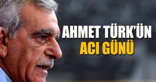 Ahmet Türk'ün acı günü