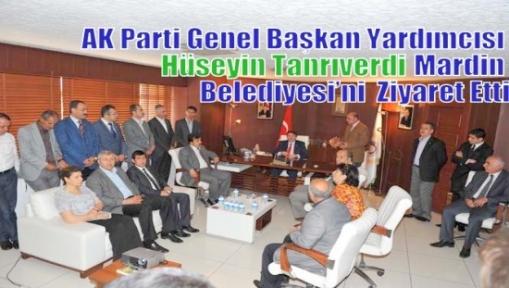 AK Parti Genel Başkan Yardımcısı Hüseyin Tanrıverdi Mardin Belediyesi'ni Ziyaret Etti