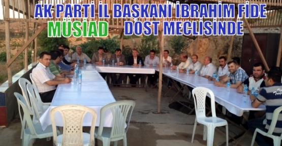 Ak Parti İl Başkanı İbrahim Fide Müsiad Dost Meclisinde