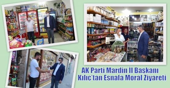 AK Parti Mardin İl Başkanı Kılıç'tan Esnafa Moral Ziyareti