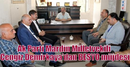 Ak Parti Mardin Milletvekili Cengiz Demirkaya'dan BESYO müjdesi