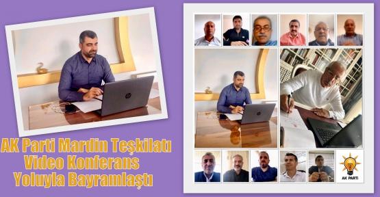 AK Parti Mardin Teşkilatı Video Konferans Yoluyla Bayramlaştı