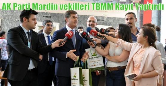 AK Parti Mardin vekilleri TBMM Kayıt Yaptırdı