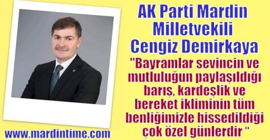 AK Parti Milletvekili Demirkaya'nın Bayramı Mesajı