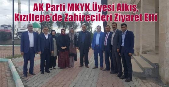 AK Parti MKYK.Üyesi Alkış,Kızıltepe'de Zahirecileri Ziyaret Etti