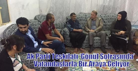 Ak Parti Teşkilatı 'Gönül Sofrasında' Vatandaşlarla Bir Araya Geliyor