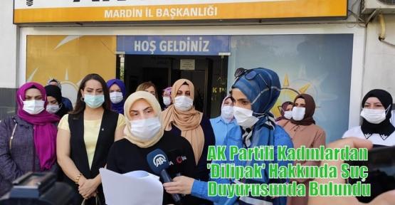 AK Partili Kadınlardan 'Dilipak' Hakkında Suç Duyurusunda Bulundu