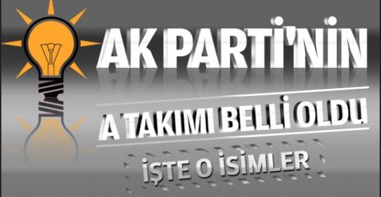 AK Parti'nin yeni A takımı belirlendi