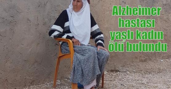 Alzheimer hastası yaşlı kadın ölü bulundu