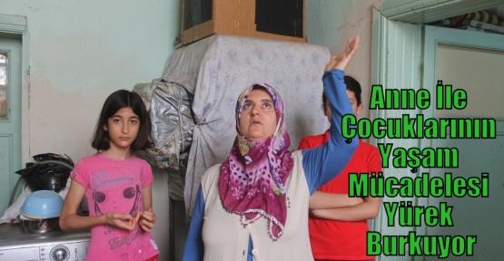 Anne İle Çocuklarının Yaşam Mücadelesi Yürek Burkuyor