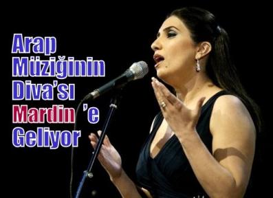 Arap Müziğinin Diva'sı Mardin'e geliyor
