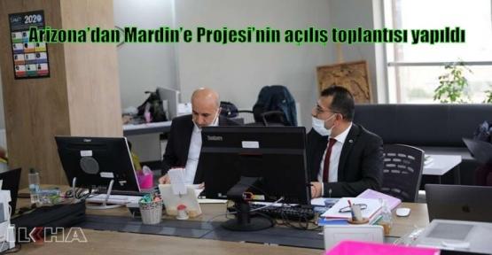 Arizona'dan Mardin'e Projesi'nin açılış toplantısı yapıldı
