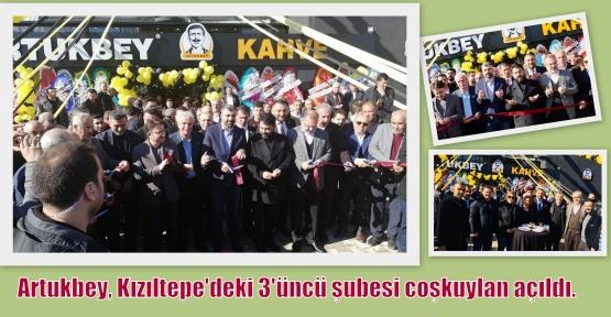 Artukbey, Kızıltepe'deki 3'üncü şubesi coşkuylan açıldı.