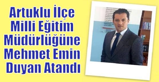 Artuklu İlçe Milli Eğitim Müdürlüğüne Mehmet Emin Duyan Atandı.