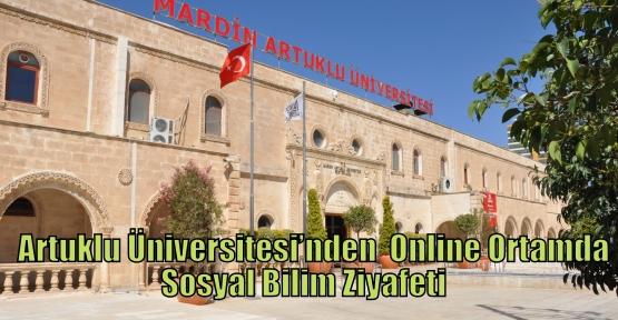 Artuklu Üniversitesi'nden  Online Ortamda Sosyal Bilim Ziyafeti
