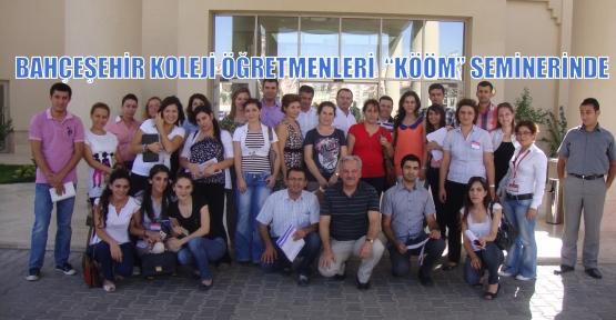 """BAHÇEŞEHİR KOLEJİ ÖĞRETMENLERİ  """"KÖÖM"""" SEMİNERİNDE"""