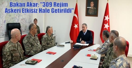"""Bakan Akar: """"309 Rejim Askeri Etkisiz Hale Getirildi"""""""