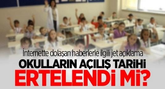 Bakanlıktan açıklama yapıldı! Okulların açılış tarihi ertelendi mi?