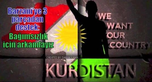 Barzani'ye 3 parçadan destek: Bağımsızlık için arkandayız