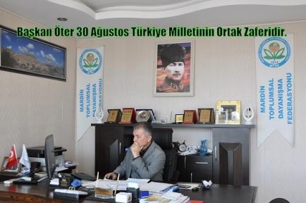 Başkan Öter 30 Ağustos Türkiye Milletinin Ortak Zaferidir.
