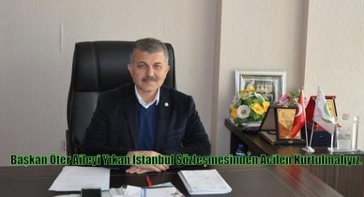 Başkan Öter Aileyi Yıkan İstanbul Sözleşmesinden Acilen Kurtulmalıyız.