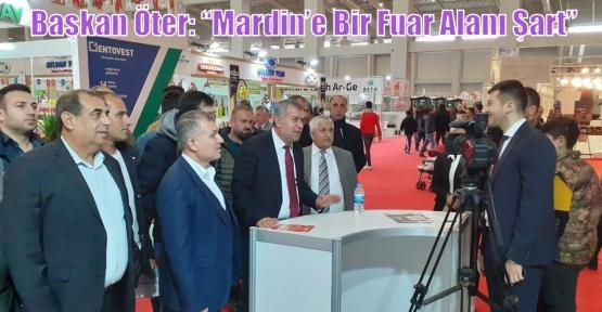 """Başkan Öter: """"Mardin'e Bir Fuar Alanı Şart"""""""