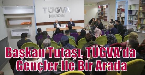 Başkan Tutaşı, TÜGVA'da Gençler İle Bir Arada