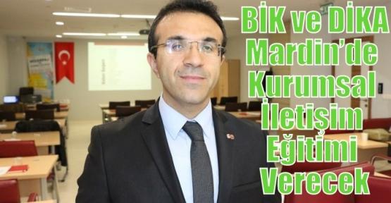 BİK ve DİKA,Mardin'de Kurumsal İletişim Eğitimi Verecek