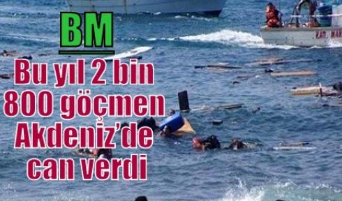 BM: Bu yıl 2 bin 800 göçmen Akdeniz'de can verdi