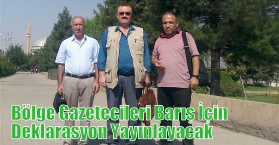Bölge Gazetecileri Barış İçin Deklarasyon Yayınlayacak