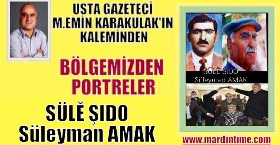"""Bölgemizden Portreler """"SÜLĔ ŞIDO (Süleyman AMAK) """""""