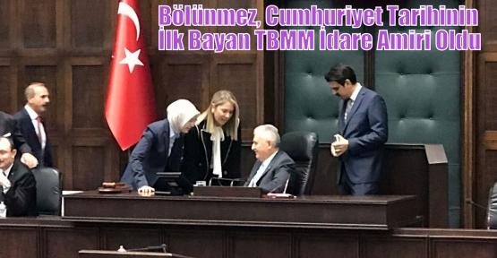 Bölünmez, Cumhuriyet Tarihinin İlk Bayan TBMM İdare Amiri Oldu