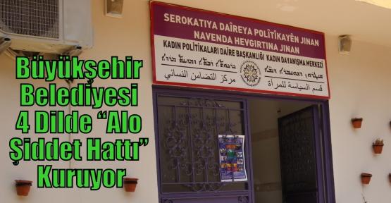 """Büyükşehir Belediyesi 4 Dilde """"Alo Şiddet Hattı"""" Kuruyor"""