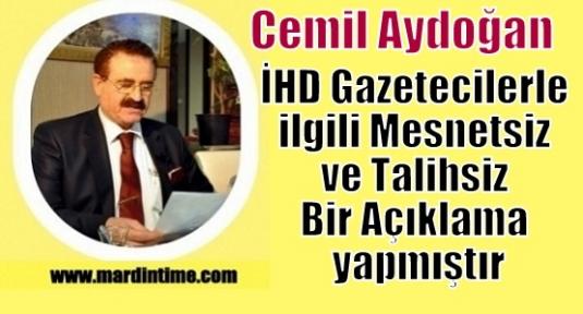 Cemil Aydoğan; İHD Gazetecilerle ilgili Mesnetsiz ve Talihsiz Bir Açıklama yapmıştır