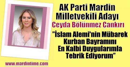 """Ceyda Bölünmez Çankırı ;""""İslam Alemi'nin Mübarek Kurban Bayramını En Kalbi Duygularımla Tebrik Ediyorum"""""""
