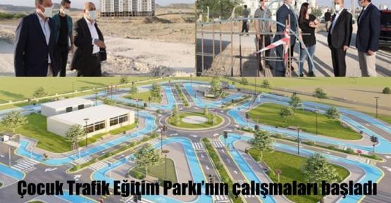 Çocuk Trafik Eğitim Parkı'nın çalışmaları başladı