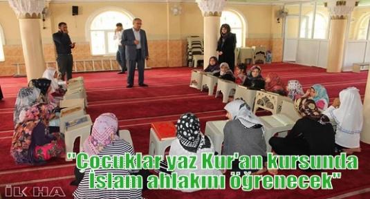 """""""Çocuklar yaz Kur'an kursunda İslam ahlakını öğrenecek"""""""