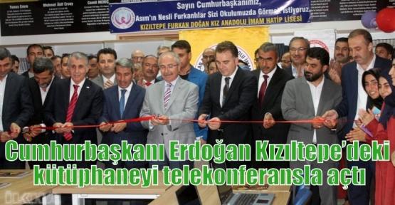 Cumhurbaşkanı Erdoğan Kızıltepe'deki kütüphaneyi telekonferansla açtı