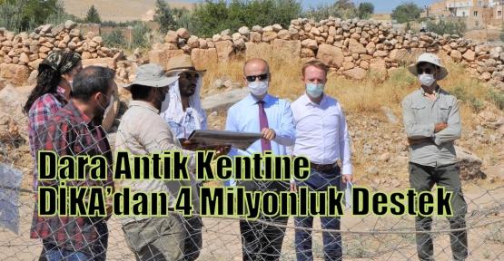 Dara Antik Kentine DİKA'dan 4 Milyonluk Destek