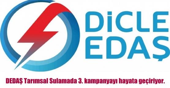 DEDAŞ Tarımsal Sulamada 3. kampanyayı hayata geçiriyor.