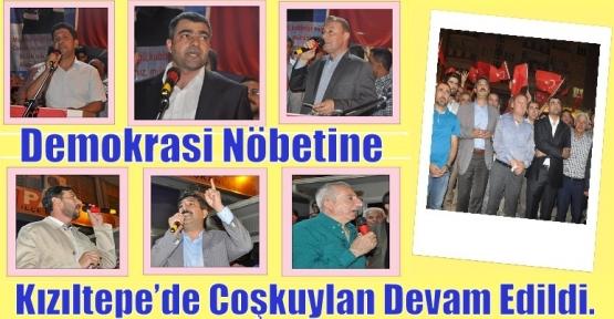 Demokrasi Nöbetine Kızıltepe'de Coşkuylan Devam Edildi.