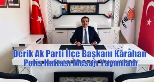 Derik Ak Parti İlçe Başkanı Karahan Polis Haftası Mesajı Yayımladı