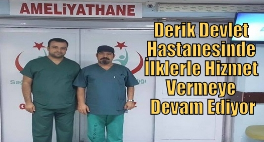 Derik Devlet Hastanesi İlklerle Hizmet Vermeye Devam Ediyor